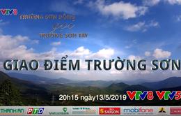 Truyền hình trực tiếp : Trường Sơn Đông gọi Trường Sơn Tây 2019 - Giao điểm Trường Sơn