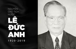 Lãnh đạo các nước gửi Thư, Điện chia buồn nguyên Chủ tịch nước Lê Đức Anh từ trần