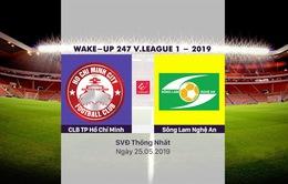 VIDEO Highlights: CLB TP Hồ Chí Minh 2-1 Sông Lam Nghệ An (Vòng 11 Wake-up 247 V.League 1-2019)