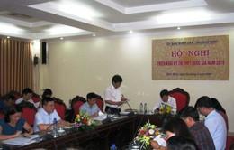 Nam Định: Lắp camera giám sát 24/24h phòng bảo quản đề, bài thi, các ban chấm thi