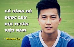 Martin Lò - gương mặt mới đáng chờ đợi của U23 Việt Nam