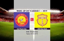 VIDEO Highlights: CLB Thanh Hoá 3–2 Dược Nam Hà Nam Định (Vòng 12 Wake-up 247 V.League 1-2019)