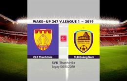 VIDEO Highlights CLB Thanh Hoá 3-2 CLB Quảng Nam (Vòng 8 Wake-up 247 V.League 1-2019)