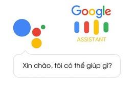 Người dùng có thể làm được gì với Google Assistant tiếng Việt?