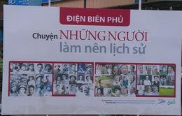 Khai mạc triển lãm Điện Biên Phủ - Chuyện những người làm nên lịch sử