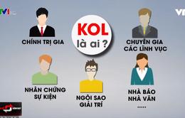 KOL -  Quyền lực và mặt trái