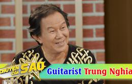 Nghệ sĩ guitar Trung Nghĩa trải lòng về cuộc hôn nhân thứ 6 trong Chuyện của sao