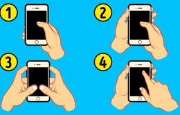 """Trắc nghiệm tâm lý: """"Nhìn thấu"""" tính cách qua cách bạn cầm điện thoại"""