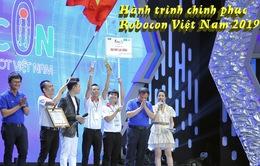 Nhìn lại hành trình chinh phục Robocon Việt Nam 2019
