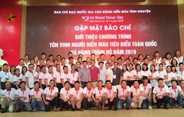 Tôn vinh 100 người hiến máu tiêu biểu toàn quốc năm 2019