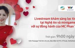 TRỰC TIẾP Trái tim cho em: Quy trình khám sàng lọc tim bẩm sinh cho trẻ em tại tỉnh Nghệ An