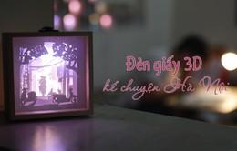 Đèn giấy 3D kể chuyện Hà Nội