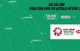 Chung kết giải cầu lông World Tour Super 300 Australia mở rộng 2019 (13h00 hôm nay, trực tiếp trên VTV6)