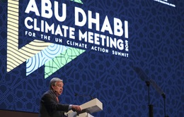 """""""Thế giới cần hành động khẩn cấp nhằm tránh các thảm họa do biến đổi khí hậu gây ra"""""""