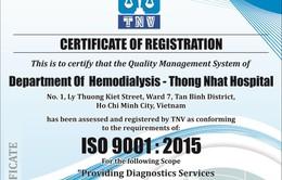 Bệnh viện đầu tiên tại Việt Nam đạt chứng nhận ISO quốc tế về thận nhân tạo
