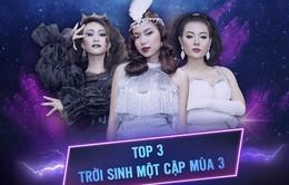 Hành trình đến chung kết của top 3 Trời sinh một cặp mùa 3