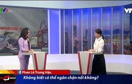 Giải pháp nào cho tình trạng gian lận xuất xứ Made in Vietnam?