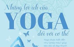 [INFOGRAPHIC] Những lợi ích của Yoga đối với cơ thể