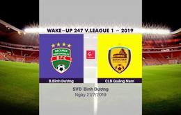 VIDEO Highlights: Becamex Bình Dương 1-1 CLB Quảng Nam (Vòng 17 Wake-up 247 V.League 1-2019)