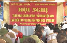 Hải quân Việt Nam làm điểm tựa cho ngư dân vươn khơi bám biển