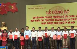 Quyết định hợp nhất các Chi cục Thuế trực thuộc TP Hà Nội