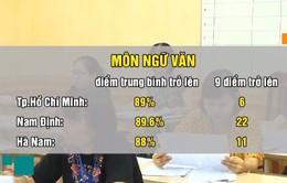 Nhiều địa phương hoàn thành chấm thi Ngữ văn
