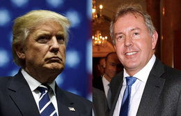 """Quan chức Anh bảo vệ Đại sứ """"nói xấu"""" Tổng thống Mỹ Donald Trump"""