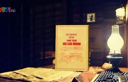 """Di chúc của Chủ tịch Hồ Chí Minh - """"Quốc bảo"""" xây dựng đất nước"""