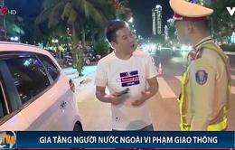 Đà Nẵng: Gia tăng tình trạng người nước ngoài vi phạm giao thông