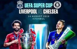 02h00 ngày 15/8, Liverpool - Chelsea: Danh hiệu đầu tiên? (Siêu cúp châu Âu)
