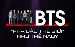 """Video: BTS """"phá đảo thế giới"""" như thế nào?"""