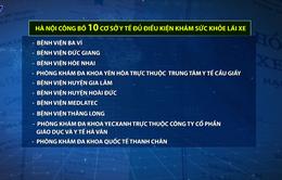 Hà Nội công bố 10 cơ sở y tế đủ điều kiện khám sức khỏe lái xe