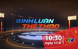 """""""Bình luận thể thao"""" ngày 17/8/2019: Những câu chuyện về bóng đá trẻ Việt Nam và HLV Hoàng Anh Tuấn"""