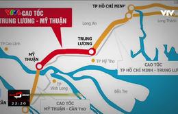 Cao tốc Trung Lương - Mỹ Thuận: 10 năm dở dang, lận đận