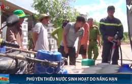 Nắng hạn gây thiếu nước sinh hoạt nghiêm trọng ở Phú Yên