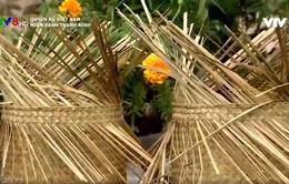Ghé thăm làng Phò Trạch học cách đan đệm bàng