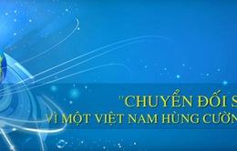 """Hôm nay (8/8), Vietnam ICT Summit 2019 diễn ra với chủ đề """"Chuyển đổi số vì một Việt Nam hùng cường"""""""