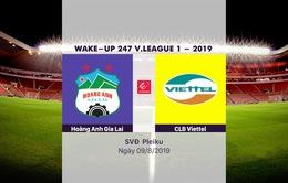 VIDEO Highlights: Hoàng Anh Gia Lai 2-3 CLB Viettel (Vòng 20 Wake-up 247 V.League 1-2019)