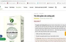 Cẩn trọng với thông tin quảng cáo thực phẩm bảo vệ sức khỏe Trà Slim Cường Anh trên một số website