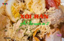 Xôi rán -  Món ăn dân dã, quen thuộc của người Hà Nội