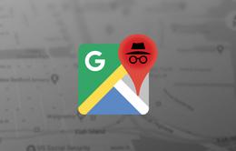 """Chế độ ẩn danh giúp bạn trở thành """"người vô hình"""" trên Google Maps"""