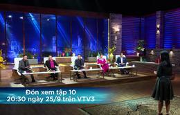 """Shark Tank Việt Nam - Tập 10: Startup được khen là """"thế hệ thanh niên đi thật xa để trở về"""""""