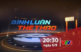 """""""Bình luận thể thao"""" ngày 06/9/2019: Tuần lễ đặc biệt với bóng đá Việt Nam"""