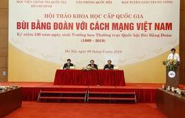 """Hội thảo khoa học quốc gia """"Bùi Bằng Đoàn với Cách mạng Việt Nam"""""""