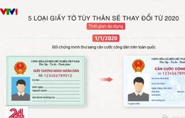 5 loại giấy tờ tùy thân thay đổi từ năm 2020