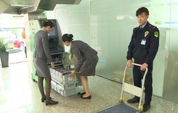 Chuẩn bị đủ tiền mặt cho máy ATM đặt tại các khu công nghiệp