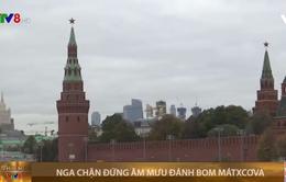 Nga chặn đứng âm mưu đánh bom ở Matxcova