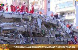 Động đất tại Thổ Nhĩ Kỳ, Hy Lạp: Thêm nhiều nạn nhân thương vong