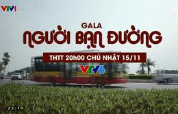 Đừng bỏ lỡ Gala Người bạn đường trên VTV6