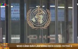 WHO cảnh báo làn sóng dịch COVID-19 thứ 3
